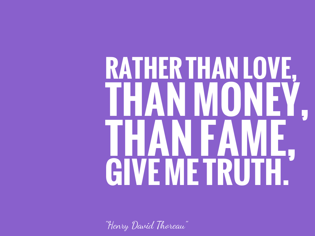 RATHER THAN LOVE,THAN MONEY,THAN FAME,GIVE ME TRUTH. alt=