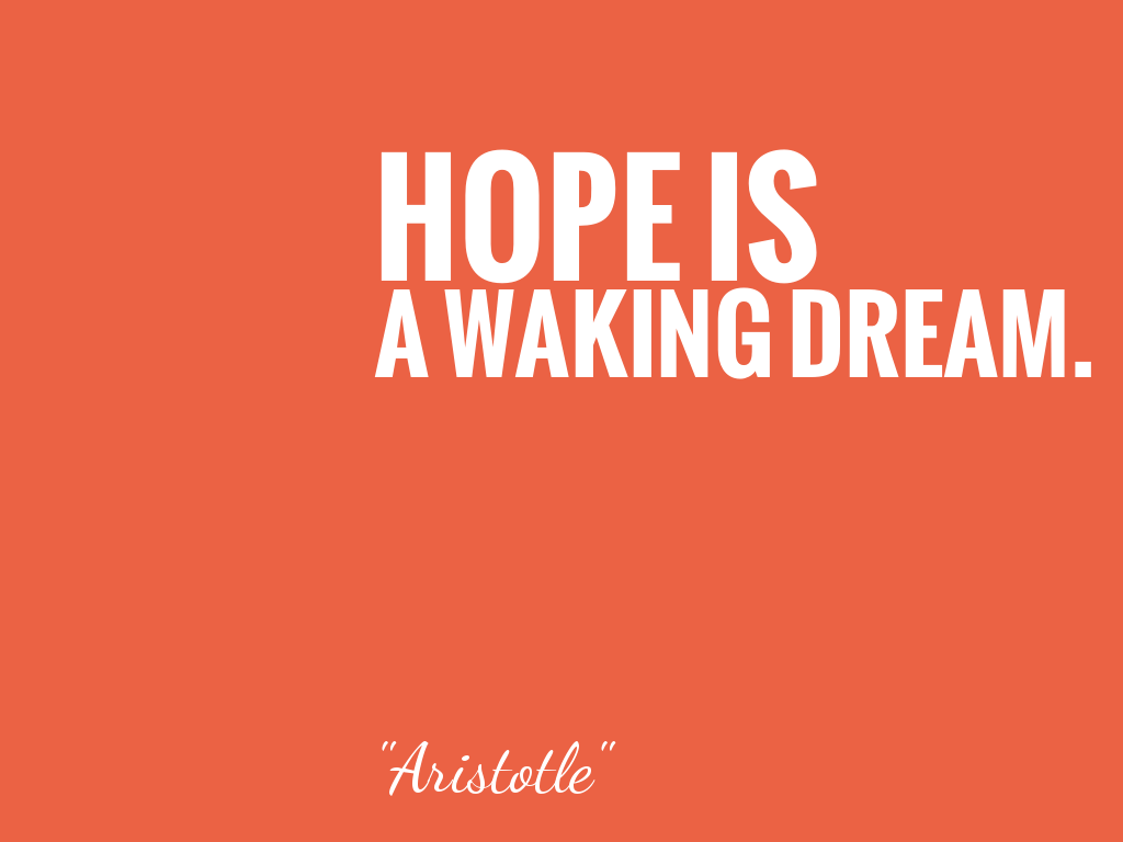 Hope Is A Waking Dream 名言で英語を学ぼう Wise Saying
