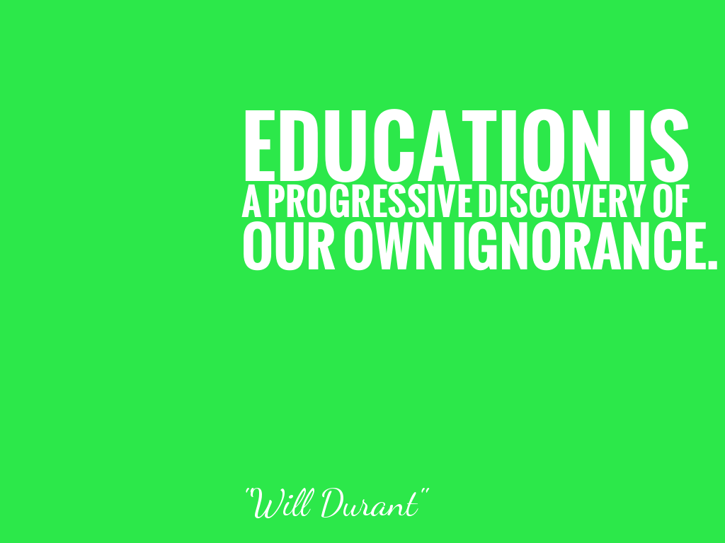 Education Is A Progressive Discovery Of Our: Will Durant(ウィル・デュラント)の名言一覧:名言で英語を学ぼう「Wise Saying」