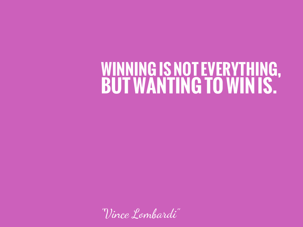 Winning Is Not Everything But Wanting To Win Is 名言で英語を学